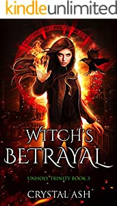 Witch's Betrayal: A Reverse Harem Urban Fantasy (Unholy Trinity Book 3)