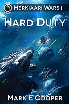 Hard Duty: Merkiaari Wars Book 1 by [Cooper, Mark E.]