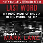 Last Word: My Indictment of the CIA in the Murder of JFK | Mark Lane