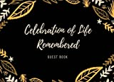 Celebration of Life Remembered: A Classic Memorial Guest Book & Funeral Guest Book, Wake, Condolence Book, Church, Memorial Service (Elite Guest Book)