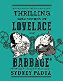 """""""The Thrilling Adventures of Lovelace and Babbage The (Mostly) True Story of the First Computer (Pantheon Graphic Novels)"""" av Sydney Padua"""