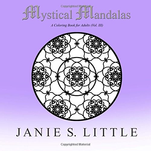 Mystical Mandalas (Vol. III) Featuring 50 Mandalas to Color A Coloring Book for Adults (Volume 3) pdf epub