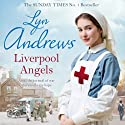 Liverpool Angels Audiobook by Lyn Andrews Narrated by Julie Maisey