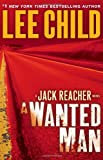 A Wanted Man, Lee Child, 0385344333