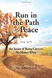 Run in the Path of Peace, MaryEllen Stone, 1466337907