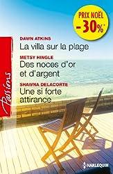 La villa sur la plage - Des noces d'or et d'argent - Une si forte attirance : (pomotion) (VMP)