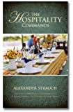 The Hospitality Commands: Building Loving Christian Community: Building Bridges to Friends and Neighbors