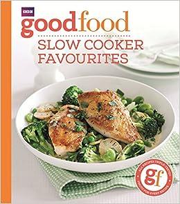 Good food slow cooker favourites amazon sarah cook good food slow cooker favourites amazon sarah cook 9781849908696 books forumfinder Choice Image