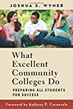 What Excellent Community Colleges Do: Preparing All Students for Success