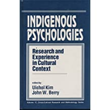 Indigenous Psychologies: Research and Experience in Cultural Context