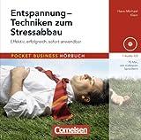 Pocket Business - Hörbuch: Entspannung - Techniken zum Stressabbau: Effektiv, erfolgreich, sofort anwendbar. Hör-CD