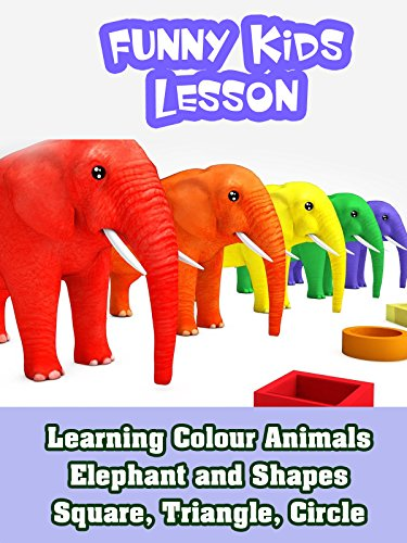 Learning Colour Animals Elephant and Shapes Square, Triangle, Circle