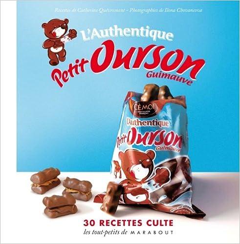 L'Authentique Petit Ourson – 30 Recettes Culte