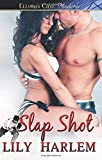 Slap Shot (Hot Ice) by Lily Harlem (2013-05-23)