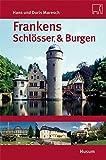 Frankens Schlösser und Burgen