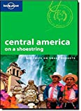 Central America (Lonely Planet Shoestring Guide)