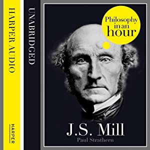 J.S. Mill: Philosophy in an Hour Audiobook