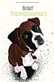 Boxer Trainingstagebuch: Hundeerziehung