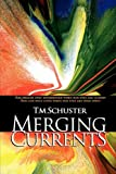 Merging Currents, T. M. Schuster, 1596636831