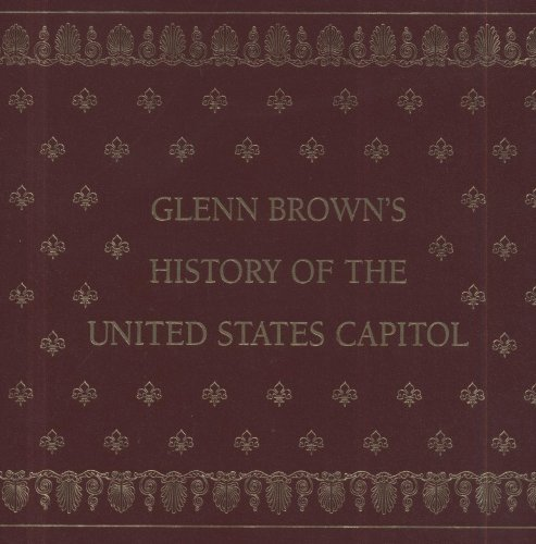 Glenn Browns History Of The United States Capitol  Materials That Matter