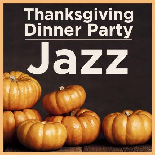 Thanksgiving Dinner Party: Jazz