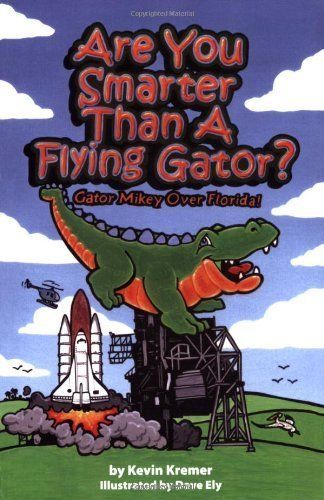Are You Smarter Than a Flying Gator?: Gator Mikey over Florida by Kevin Kremer - Sarasota Florida Shopping