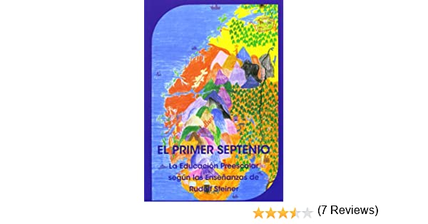 El Primer Septenio: la educación preescolar según las enseñanzas ...