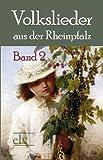 Volkslieder Aus der Rheinpfalz, , 386267150X