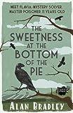 download ebook the sweetness at the bottom of the pie: a flavia de luce mystery (flavia de luce mysteries) [paperback] [2010] (author) alan bradley pdf epub