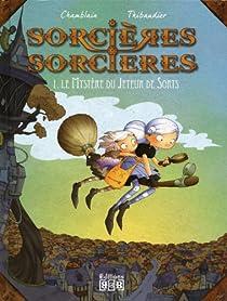 Sorcières sorcières, tome 1 : Le mystère du jeteur de sorts (BD) par Thibaudier