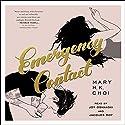 Emergency Contact Hörbuch von Mary H. K. Choi Gesprochen von: Joy Osmanski, Jacques Roy