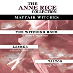 The Witching Hour, Lasher, Taltos: Anne Rice Value Collection | Anne Rice