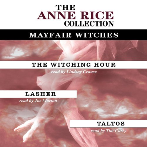 The Witching Hour, Lasher, Taltos: Anne Rice Value Collection