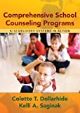 Comprehensive School Counseling Programs by Colette T. Dollarhide (2007-03-16)