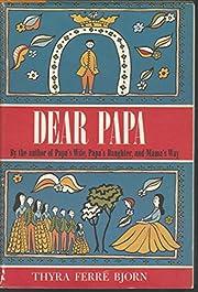 Dear Papa de Thyra (Ferré) Bjorn