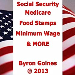 Social Security, Medicare, Food Stamps, Minimum Wage & MORE