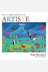 Je ne savais pas que j'??tais n??e ARTISTE (French Edition) by Aida Ramdani (2014-09-05) Paperback