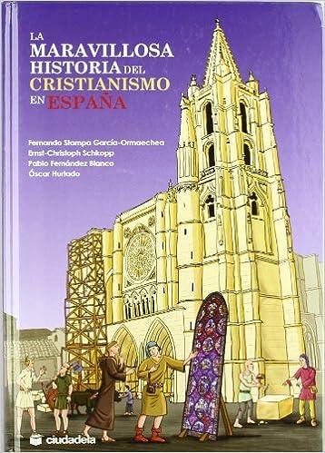 La maravillosa historia del cristianismo en España Infantil y juvenil: Amazon.es: F. Stampa Garcia-Ormaechea, [et Al.]: Libros