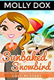 Sunbaked Snowbird: Cozy Mystery (Poppy Pepper s Paradise Cove & Mini Golf Book 1)