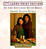 img - for In the Kitchen With Rosie: Oprah's Favorite Recipes by Rosie Daley (1994-11-01) book / textbook / text book