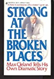 Strong at the Broken Places, Max Cleland, 0425051749