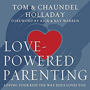 Love-Powered Parenting Audiobook