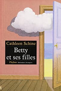 vignette de 'Betty et ses filles (Cathleen Schine)'