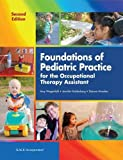 Foundations of Pediatric Practice for the Occupational Therapy Assistant 2nd Edition