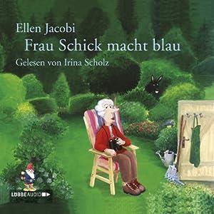 Frau Schick macht blau Hörbuch