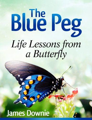 - The Blue Peg: Life Lessons from a Butterfly