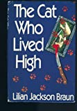 The Cat Who Lived High, Lilian Jackson Braun, 0399135545