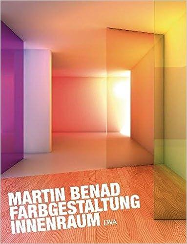 Perfekt Farbgestaltung Innenraum: Amazon.de: Martin Benad, Jürgen Opitz: Bücher