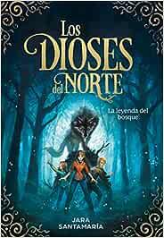 La leyenda del bosque (Los dioses del norte 1): Amazon.es