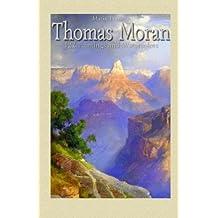 Thomas Moran: 122 Paintings and Watercolors
